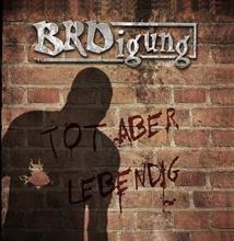 BRDigung - Tot Aber Lebendig, CD